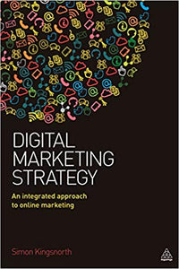 Digital Marketing Strategy: An Integrated Approach to Online Marketing 1st Edition by Simon Kingsnorth PDF - Books with Benefits