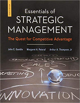 Essentials of Strategic Management: The Quest for Competitive Advantage 4th Edition by John Gamble PDF