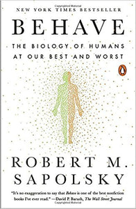 Behave: The Biology of Humans at Our Best and Worst Reprint Edition by Robert M. Sapolsky PDF - Books with Benefits