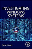 Investigating Windows Systems 1st Edition by Harlan Carvey  PDF