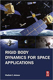Rigid Body Dynamics for Space Applications 1st Edition, by Vladimir S Aslanov  PDF