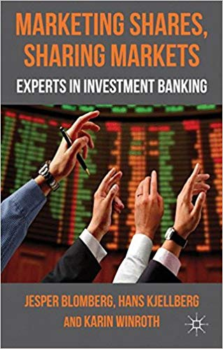 Marketing Shares, Sharing Markets: Experts in Investment Banking  by Jesper Blomberg PDF