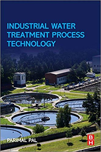 Industrial Water Treatment Process Technology 1st Edition by Parimal Pal PDF