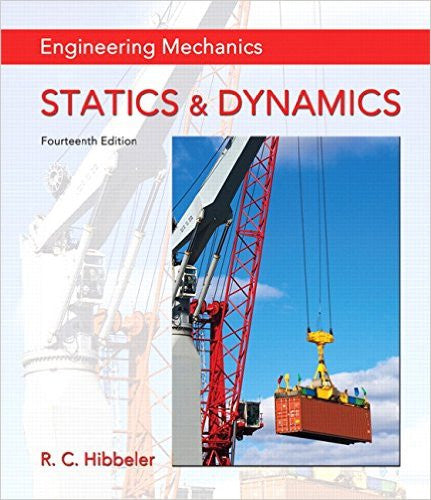 Engineering Mechanics: Statics and Dynamics 14th Edition by Russell C. Hibbeler PDF