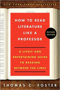 How to Read Literature Like a Professor: by Thomas C. Foster Ebook - Books with Benefits