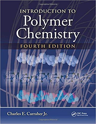 Introduction to Polymer Chemistry 4th Edition by Charles E. Carraher PDF