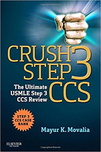 Crush Step 3 CCS: The Ultimate USMLE Step 3 CCS 1st Edition by Mayur Movalia PDF - Books with Benefits
