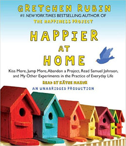 Happier at Home by  Gretchen Rubin Audiobook - Books with Benefits