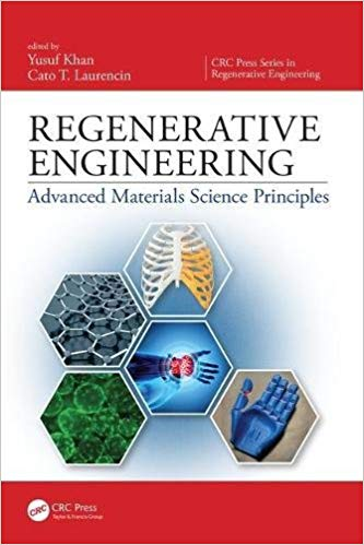 Regenerative Engineering: Advanced Materials Science Principles  1st Edition by Yusuf Khan PDF