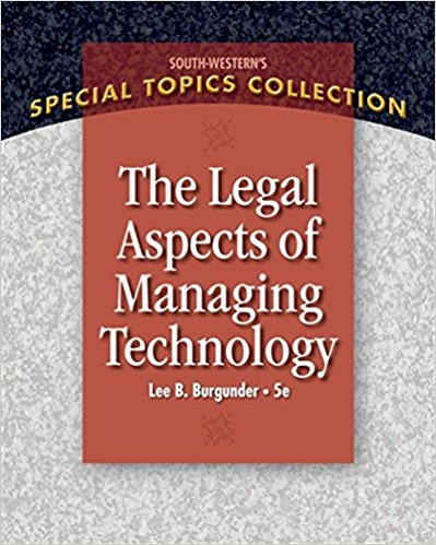 Legal Aspects of Managing Technology 5th Edition by Lee B. Burgunder PDF - Books with Benefits