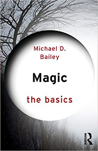 Magic: The Basics 1st Edition by Michael D. Bailey PDF
