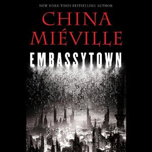 Embassytown by China Miéville Audiobook - Books with Benefits