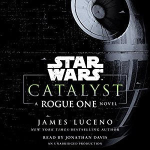 Star Wars - Catalyst: A Rogue One Novel - James Luceno Audiobooks MP3 - Books with Benefits