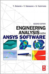 Engineering Analysis with ANSYS Software 2nd Edition by Tadeusz Stolarski  PDF - Books with Benefits