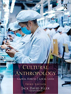 Cultural Anthropology: Global Forces, Local Lives 3rd Edition by Jack David Eller PDF - Books with Benefits