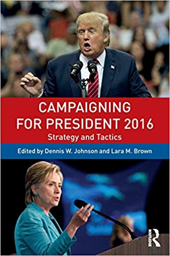 Campaigning for President 2016 3rd Edition by Dennis W. Johnson PDF - Books with Benefits