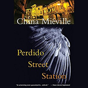 Perdido Street Station by China Miéville  Audiobook - Books with Benefits