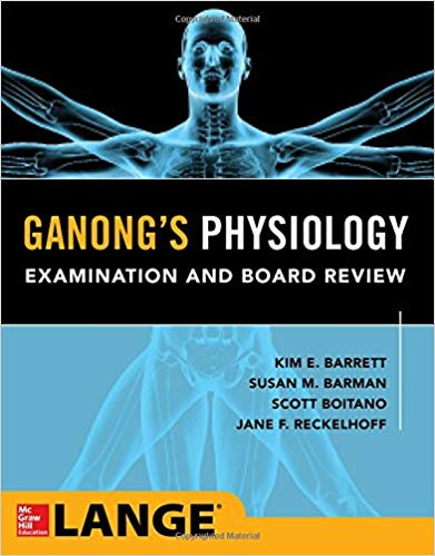 Ganong's Physiology Examination and Board Review 1st Edition by Kim E. Barrett  PDF