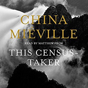 This Census-Taker by China Miéville Audiobook - Books with Benefits