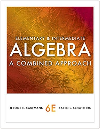 Elementary and Intermediate Algebra: A Combined Approach 6th Edition by Jerome E. Kaufmann  PDF