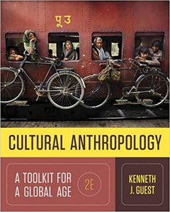 Cultural Anthropology: A Toolkit for a Global Age Second Edition by Kenneth J. Guest PDF - Books with Benefits