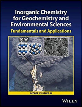 Inorganic Chemistry for Geochemistry and Environmental Sciences: Fundamentals and Applications  by George W. Luther III PDF