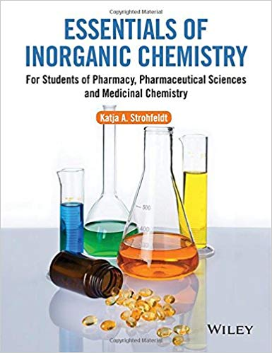 Essentials of Inorganic Chemistry: For Students of Pharmacy, Pharmaceutical Sciences and Medicinal Chemistry 1st Edition by Katja A. Strohfeldt PDF - Books with Benefits