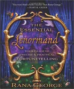 The Essential Lenormand: Your Guide to Precise & Practical Fortunetelling  by Rana George Ebook - Books with Benefits