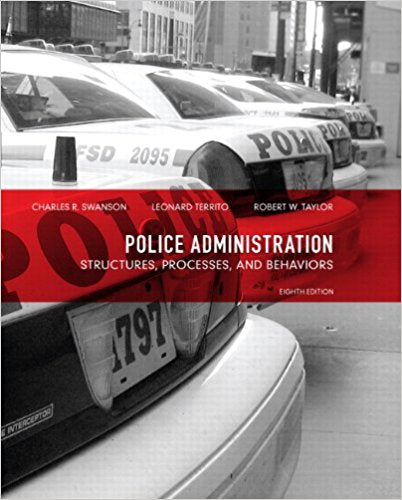Police Administration: Structures, Processes, and Behavior 8th Edition by Charles R. Swanson PDF - Books with Benefits