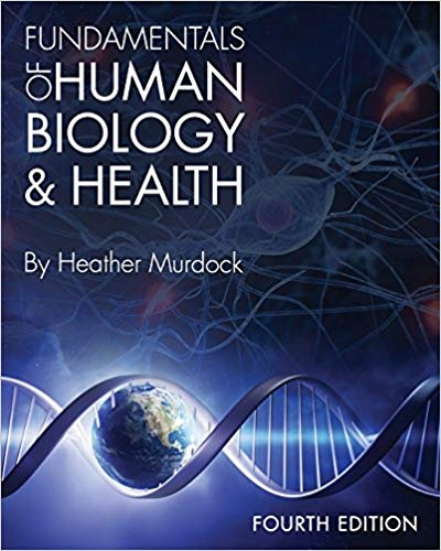 Fundamentals of Human Biology and Health 4th Edition by Heather Murdock PDF - Books with Benefits
