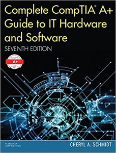 Complete CompTIA A+ Guide to IT Hardware and Software  7th Edition by Cheryl A. Schmidt PDF - Books with Benefits