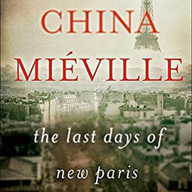 The Last Days of New Paris by China Miéville  Audiobook
