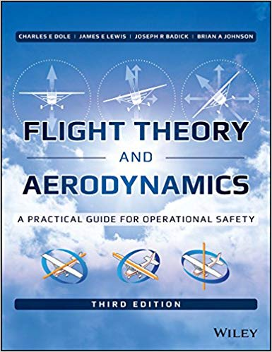 Flight Theory and Aerodynamics: A Practical Guide for Operational Safety 3rd Edition by Charles E. Dole  PDF - Books with Benefits