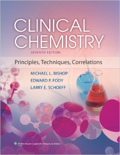 Clinical Chemistry: Principles, Techniques, and Correlations 7th Edition by Michael L. Bishop  ETextbook