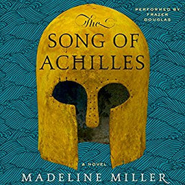 The Song of Achilles Audiobook – Unabridged by  Madeline Miller