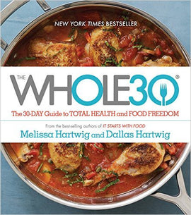 The Whole30: The 30-Day Guide to Total Health and Food Freedom by  Melissa Hartwig Ebook
