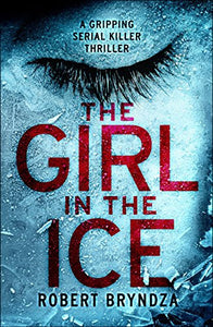 The Girl in the Ice by Robert Bryndza Ebooks - Books with Benefits