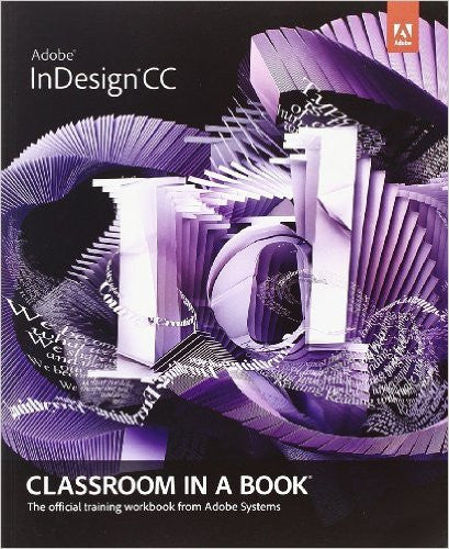 Adobe InDesign CC Classroom in a Book (Classroom in a Book (Adobe))  Etextbook - Books with Benefits