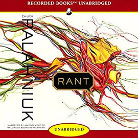 Rant by Rant: The Oral Biography of Buster Casey  by Chuck Palahniuk Audiobook