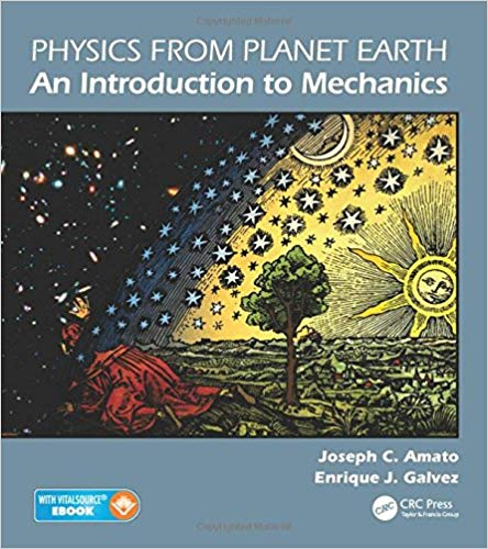 Physics from Planet Earth - An Introduction to Mechanics 1st Edition by Joseph C. Amato PDF