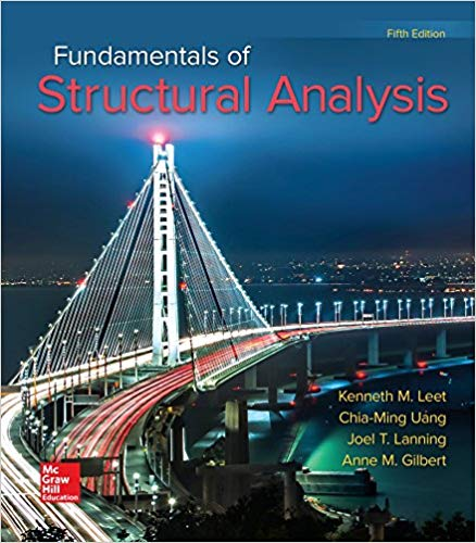 Fundamentals of Structural Analysis 5th Edition by Kenneth M. Leet Emeritus PDF - Books with Benefits