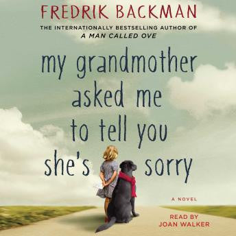 My Grandmother Asked Me to Tell You She's Sorry  by Fredrik Backman Audiobook - Books with Benefits
