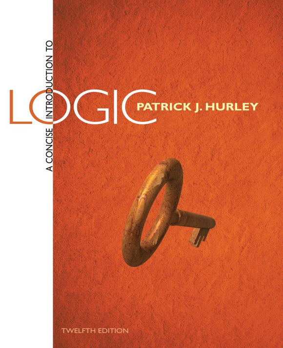 A Concise Introduction to Logic 12th Edition by Patrick J. Hurley PDF - Books with Benefits