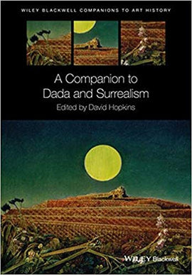 A Companion to Dada and Surrealism 1st Edition by David Hopkins PDF