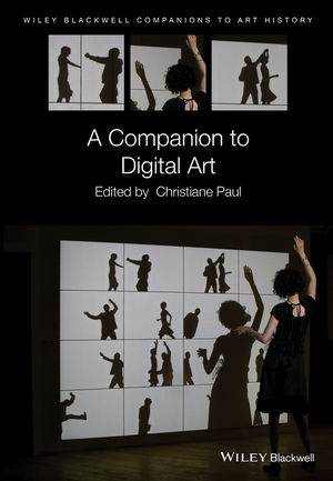 A Companion to Digital Art  1st Edition by Christiane Paul PDF - Books with Benefits