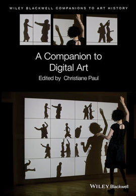 A Companion to Digital Art  1st Edition by Christiane Paul PDF
