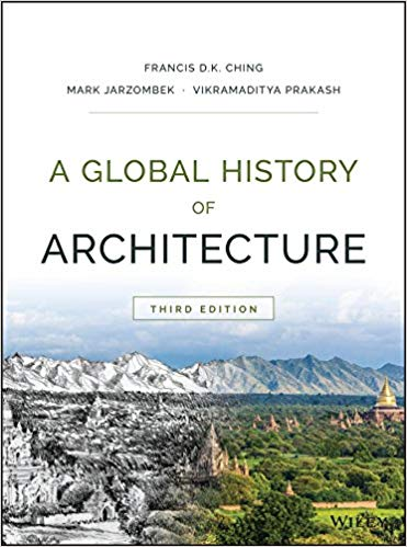A Global History of Architecture 3rd Edition by Francis D. K. Ching  PDF - Books with Benefits