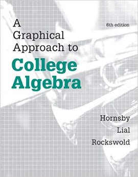A Graphical Approach to College Algebra  6th Edition by John Hornsby PDF