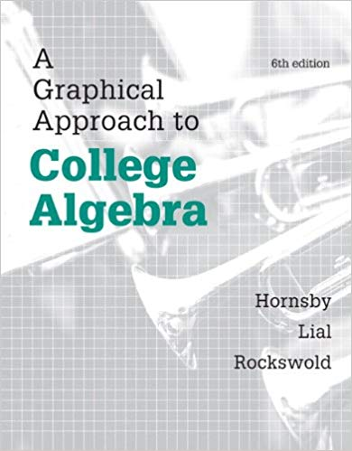 A Graphical Approach to College Algebra  6th Edition by John Hornsby PDF - Books with Benefits