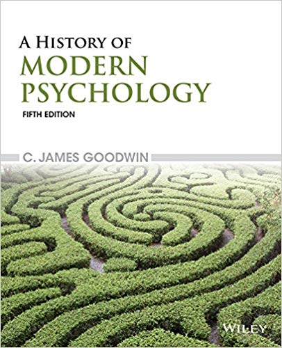 A History of Modern Psychology 5th Edition by C. James Goodwin PDF - Books with Benefits